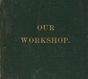 Our Workshop 1873